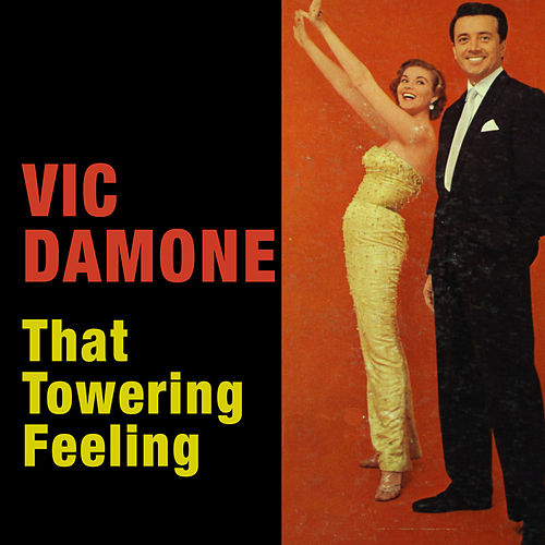 That Towering Feeling (Bonus Track Version) by Vic Damone