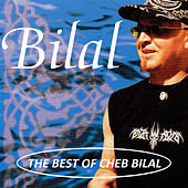 Best of Cheb Bilal by Cheb Bilal
