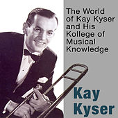 The World of Kay Kyser and His Kollege of Musical Knowledge by Kay Kyser