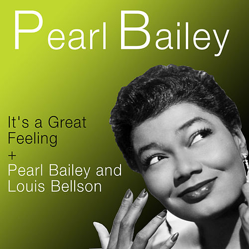 It's a Great Feeling + Pearl Bailey & Louis Bellson by Pearl Bailey