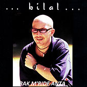 Rak m'ride anta by Cheb Bilal
