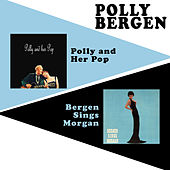 Polly and Her Pop + Bergen Sings Morgan by Polly Bergen