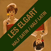 Half Satin / Half Latin (Bonus Track Version) by Les Elgart
