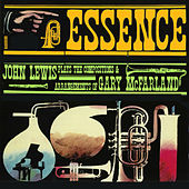 Essence: John Lewis Plays the Compositions and Arrangements of Gary Mcfarland (Bonus Track Version) by John Lewis