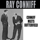 Coniff Meets Butterfield (Bonus Track Version) by Ray Conniff
