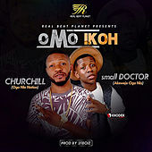 Omo Ikoh (feat. Small Doctor) by CHURCHILL