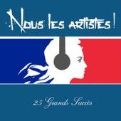 Nous les artistes! - 25 Grands succès by Various Artists