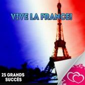 Vive la France! - 25 Grands succès by Various Artists