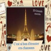 C'est si bon d'écouter ces chansons - 25 Grands succès by Various Artists