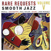 Rare Requests Smooth Jazz Volume Five by Various Artists