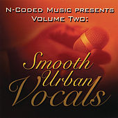 N-Coded Music Presents Volume Two: Smooth Urban Vocals by Various Artists