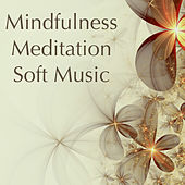 Mindfulness Meditation Soft Music: Relaxing Peaceful Nature Sounds for Deep Relaxation, Meditation & Sleep, Zen Music Revival by Sounds of Nature White Noise for Mindfulness Meditation and Relaxation BLOCKED