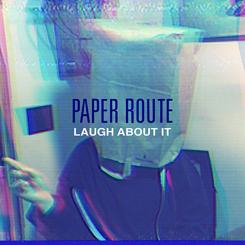 Laugh About It by Paper Route