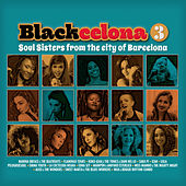 Blackcelona 3 - Soul Sisters from the City of Barcelona von Various Artists