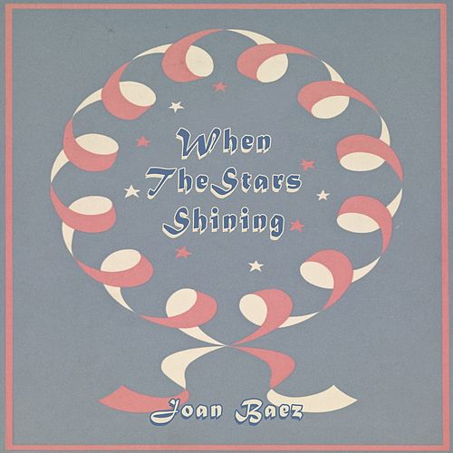 When The Stars Shining von Joan Baez