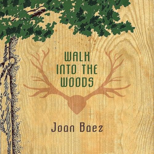 Walk Into The Woods von Joan Baez