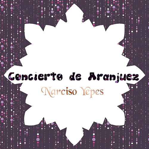 Concierto de Aranjuez by Narciso Yepes