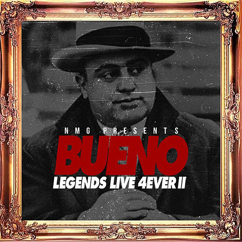 Legends Live 4ever Pt. 2 by Bueno