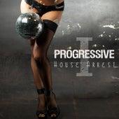 Progressive House Arrest, Vol. 1 by Various Artists
