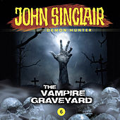 Episode 6: The Vampire Graveyard by John Sinclair