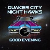 Good Evening by The Quaker City Night Hawks