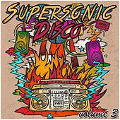 Supersonic Disco, Vol. 3 by Various Artists