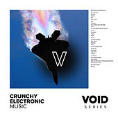 VOID: Crunchy Electronic Music by Various Artists