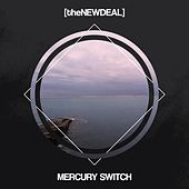 Mercury Switch by The New Deal
