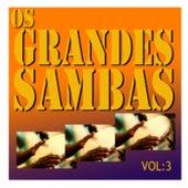 Os Grandes Sambas, Vol: 3 by Various Artists