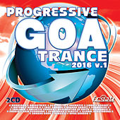 Progressive Goa Trance 2016, Vol. 1 by Various Artists