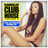 Floorfiller Club House, Vol. 5: The Ultimate Warm Up - EP by Various Artists