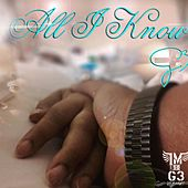 All I Know by G3