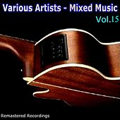 Mixed Music Vol. 15 by Various Artists