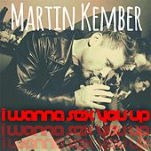 I Wanna Sex You Up (A capella) by Martin  Kember
