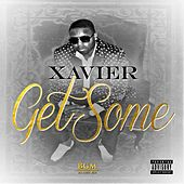 Get Some by Xavier