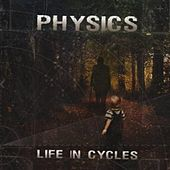 Life In Cycles by Physics