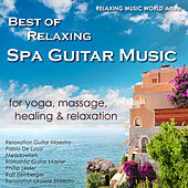 Best of Relaxing Spa Guitar Music for Yoga, Massage, Healing & Relaxation by Various Artists