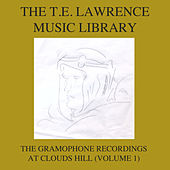 The T. E. Lawrence (Lawrence of Arabia) Music Library, Vol. 1: The Gramophone Recordings At Clouds Hill by Various Artists