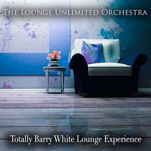 Totally Barry White Lounge Experience by The Lounge Unlimited Orchestra