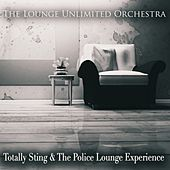 Totally Sting & the Police Lounge Experience by The Lounge Unlimited Orchestra