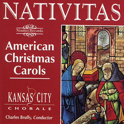 Nativitas: American Christmas Carols by Kansas City Chorale
