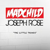 The Little Things (feat. Joseph Rose) by Madchild