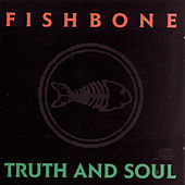 Truth And Soul von Fishbone