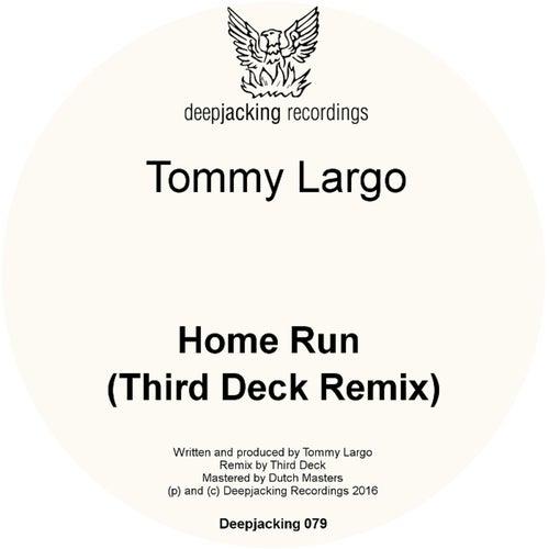 Home Run (Third Deck Remix) by Tommy Largo