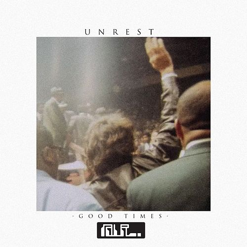 Good Times by Unrest