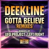 Gotta Believe by Deekline