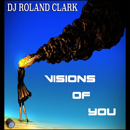 Visions Of You by Roland Clark