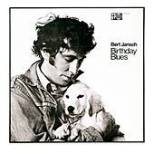 Birthday Blues (2016 Remaster) by Bert Jansch