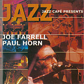 Jazz Café Presents Joe Farrell / Paul Horn (Live) by Joe Farrell