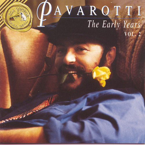 The Early Years Vol. 2 by Luciano Pavarotti